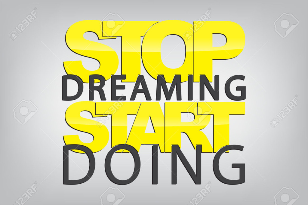 Stop dreaming. Start doing. Typography poster. Motivational Background