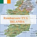 Recuperare T.V.A. extern din IRLANDA